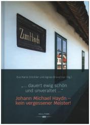 '...dauert ewig schön und unveraltet...' Johann Michael Haydn - kein vergessener Meister!, gebunden
