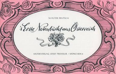 's erste Notenbüchl aus Österreich 12 Stücke 3- und 4stimmig gesetzt