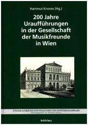 200 Jahre Uraufführugen in der Gesellschaft der Musikfreunde in Wien gebunden