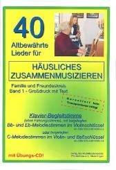 40 altbewährte Lieder Band 1 (+CD) für Klavier (Begleitung), mit C-Stimme (Violin- und, Bassschlüssel), (mit Text und Akkorden)