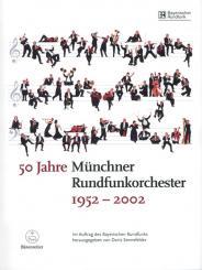 50 Jahre Münchner Rundfunkorchester 1952-2002