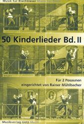 50 Kinderlieder Band 2: für 2 Posaunen Spielpartitur