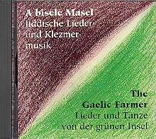 A bisele masel  und The gaelic Farmer CD