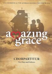 Aas, Tore W.: Amazing Grace für Soli, gem Chor und Instrumente, Chorpartitur mit Soli