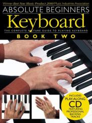ABSOLUTE BEGINNERS VOL.2 (+CD): FOR KEYBOARD, THE COMPLETE PICTURE, GUIDE TO PLAYING KEYBOARD