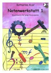 Acar, Katharina: Notenwerkstatt Band 1 für Klavier