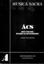 Acs, Jospeh: Deutsche Weihnachtsmesse für gem Chor und orgel, Partitur