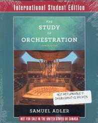 Adler, Samuel: The Study of Orchestration (4th edition)