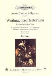 Adlgasser, Anton Cajetan: Weihnachtsoffertorium für Sopran (Alt), gem Chor, Streicher und Orgel (Trompeten und Pauken, Partitur