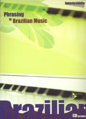 Adolfo,  Antonio: Phrasing in Brazilian Music (+CD)