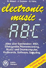 Ahland, Barbara: Electronic Music ABC Alles über Music- und Drum-Computer, Keyboards, Software, Sampling