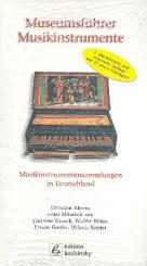 Ahrens, Christian: Museumsführer Musikinstrumente Musikinstrumentensammlungen, in Deutschland