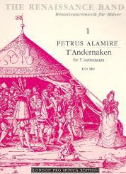 Alamire, Petrus: T'Andernaken Basse Dance for 5 instruments ATTBB (SAATT), score and parts