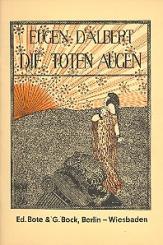 Albert, Eugen d': Die toten Augen Libretto (dt)
