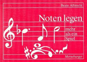 Albrecht, Beate: Noten legen Mehr als ein Spiel