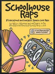 Albrecht, Sally  K.: Schoolhouse Raps (+CD) 8 educational and energetic speech, choir raps
