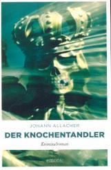 Allacher, Johann: Der Knochentandler Kriminalroman, broschiert