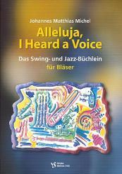Alleluja I heard a Voice Das Swing- und Jazz-Büchlein, für Bläser