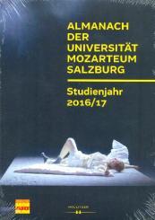 Almanach der Universität Mozarteum Salzburg Studienjahr 2016/2017