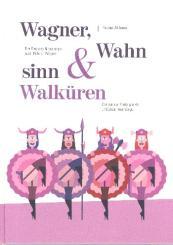 Althans, Florian: Wagner, Wahnsinn & Walküren Die wahren Hintergründe und Zusammenhänge, gebunden