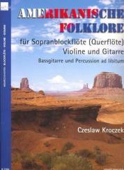 Amerikanische Folklore für Sopranblockflöte (Fl), Vl und Gitarre, Partitur und Stimmen (Bass und Perc. ad lib)