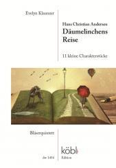 Andersen, Hans Christian: Däumelinchens Reise für Flöte, Oboe, Klarinette, Horn, Fagott und Sprecher, Partitur und Stimmen