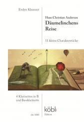 Andersen, Hans Christian: Däumelinchens Reise für 4 Klarinetten, Bassklarinette und Erzähler, Partitur und Stimmen