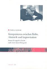 Anderson, Christine: Komponieren zwischen Reihe, Aleatorik und Improvisation Franco Evangelistis Suche, nach einer neuen Klangwelt