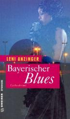 Anzinger, Leni: Bayerischer Blues Kriminalroman, broschiert