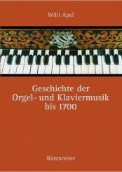 Apel, Willi: Geschichte der Orgel- und Klaviermusik bis 1700, Neuausgabe mit Bibliographie