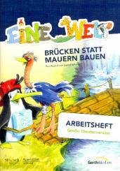 Arhelger, Bernd: Eine Welt - Brücken statt Mauern bauen für Darsteller, Soli, Kinderchor und Klavier (Instrumente ad lib), Arbeitsheft (große Theaterversion)