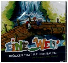 Arhelger, Bernd: Eine Welt Brücken statt Mauern bauen - Die Songs aus dem Musical, CD