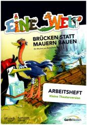 Arhelger, Bernd: Eine Welt Brücken statt Mauern bauen - Die Songs aus dem Musical, Arbeitsheft