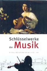 Asmus, Bernd: Schlüsselwerke der Musik gebunden