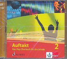 Auftakt - Das Pop-Chorbuch für die Schule Band 2 2 CD's