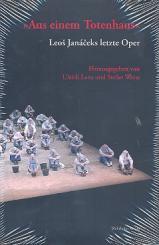 Aus einem Totenhaus Leos Janaceks letzte Oper