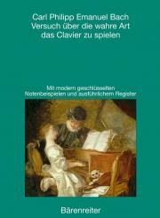 Bach, Carl Philipp Emanuel: Versuch über die wahre Art das Clavier zu spielen Faksimile der, beiden Teile von 1753 und 1762