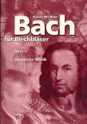 Bach, Johann Sebastian: Bach für Blechbläser Band 2 Geistliche Kompositionen