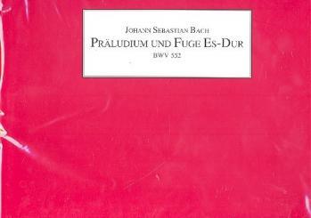 Bach, Johann Sebastian: Präludium und Fuge Es-Dur BWV552 für Klavier, Faksimile mit Einleitung (dt/en)