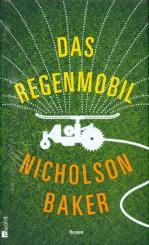 Baker, Nicholson: Das Regenmobil Roman gebunden