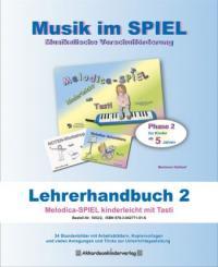 Baldauf, Marianne: Melodica-Spiel mit Tasti Lehrerhandbuch Vorschule-Projekt Melodica