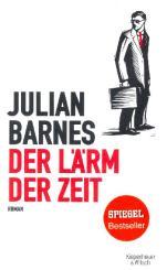 Barnes, Julian: Der Lärm der Zeit gebunden