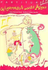 Bartel, Wolfgang: Gilgamesch macht Ärger Musical für junge Menschen, Partitur