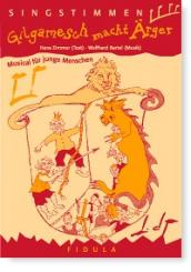 Bartel, Wolfgang: Gilgamesch macht Ärger Musical für junge Menschen, Singstimmen