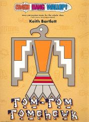 Bartlett, Keith: Tom-Tom-Tomahawk (+CD) for percussion ensemble and piano, score and parts