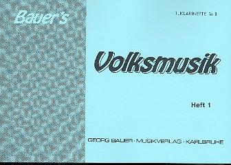 Bauers Volksmusik Band 1: für Blasorchester, Klarinette 1 in B