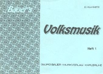 Bauers Volksmusik Band 1: für Blasorchester, Klarinette in Es