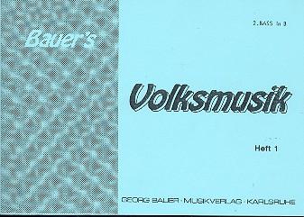 Bauers Volksmusik Band 1: für Blasorchester, Bass 2 in B Violinschlüssel