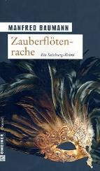 Baumann, Manfred: Zauberflötenrache Ein Salzburg-Krimi