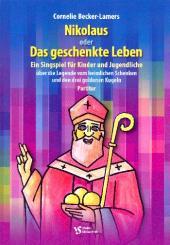 Becker-Lamers, Cornelie: Nikolaus oder Das geschenkte Leben für Darsteller, Soli, Altblockflöte, Violoncello und Klavier, Partitur